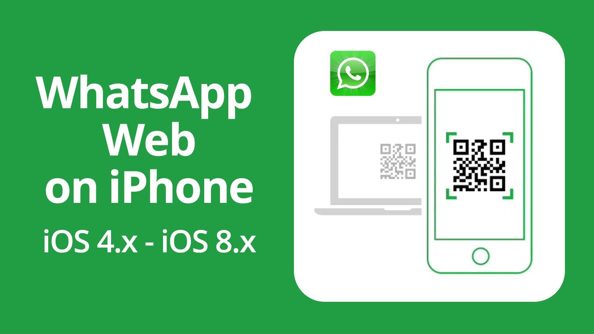 WhatsApp Web For iPhone (iOS 4.x to iOS 8.x) Iphone, Ios