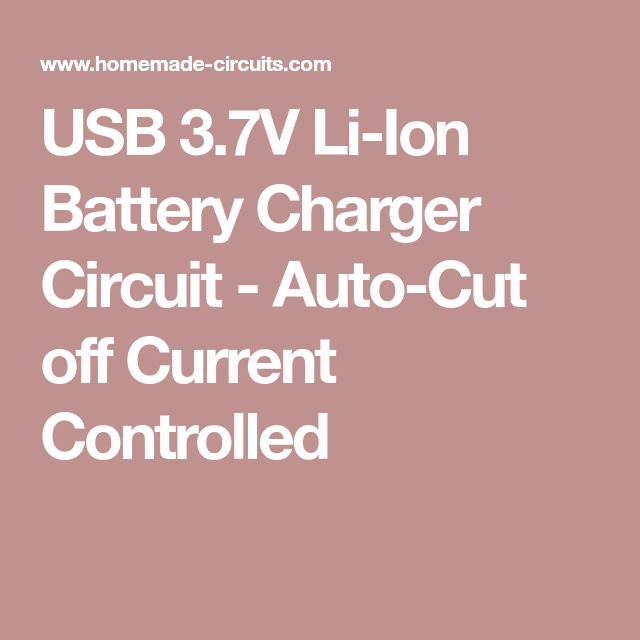USB 3 7V Li-Ion Battery Charger Circuit - Auto-Cut off