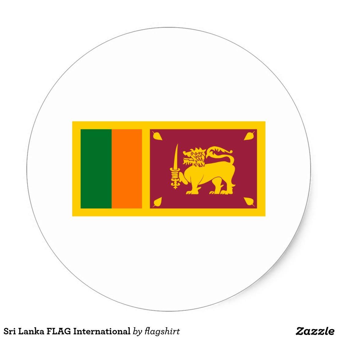 Sri Lanka Flag International Classic Round Sticker Zazzle Com Sri Lanka Flag Sri Lanka Round Stickers