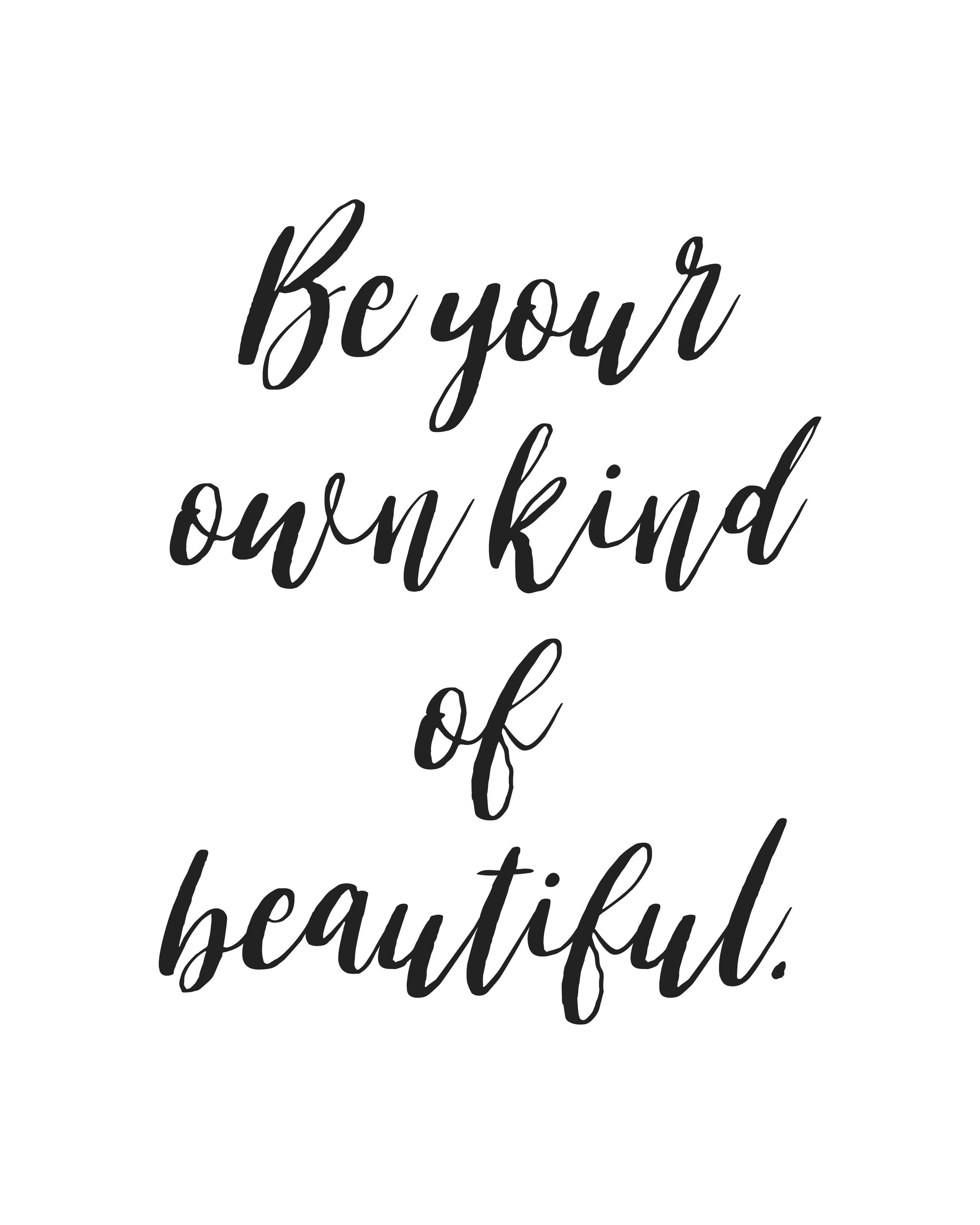 "Inspirational Printable ""Be Your Own Kind of Beautiful"