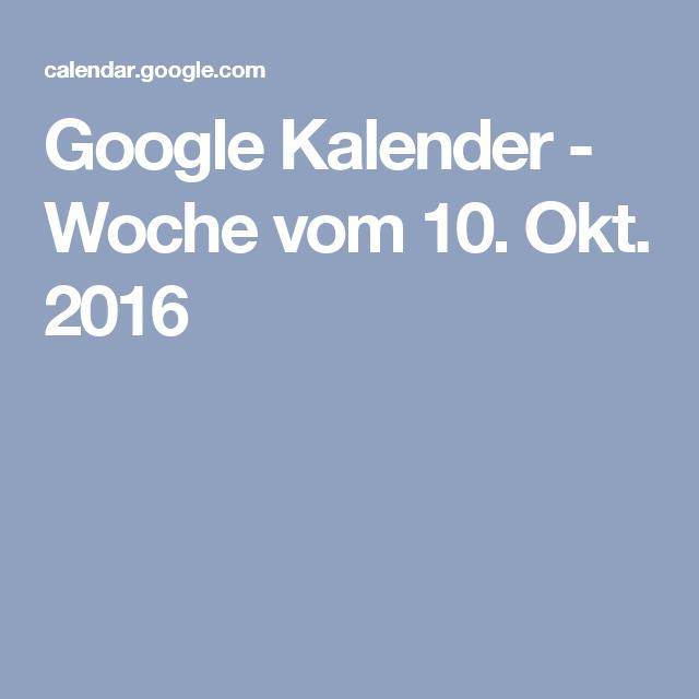 Google Kalender - Woche vom 10. Okt. 2016