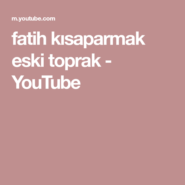 Fatih Kisaparmak Eski Toprak Youtube