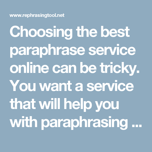 Choosing The Best Paraphrase Service Online Can Be Tricky You Want A That Will Help With Paraphrasing But Do Career Education Free