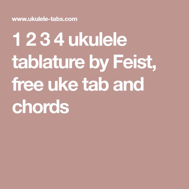 1 2 3 4 Ukulele Tablature By Feist Free Uke Tab And Chords
