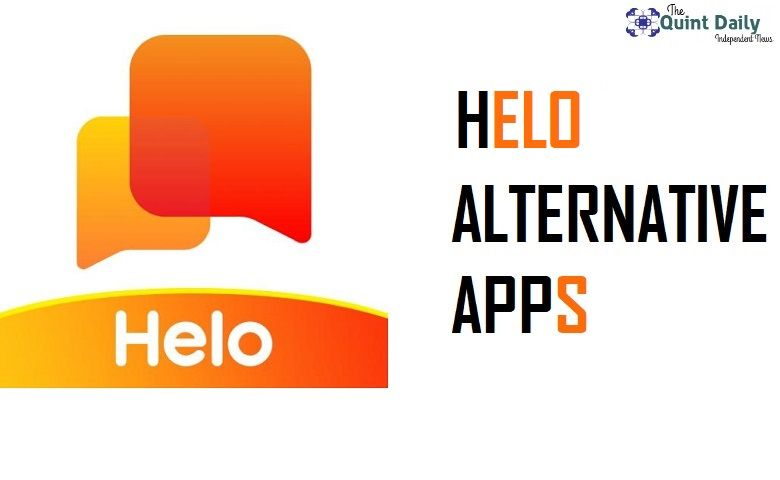 Helo Alternative Apps For Android And Ios Similar Apps Quintdaily App Alternative Popular Apps