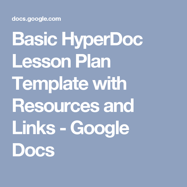 Basic HyperDoc Lesson Plan Template With Resources And Links - Google docs lesson plan template