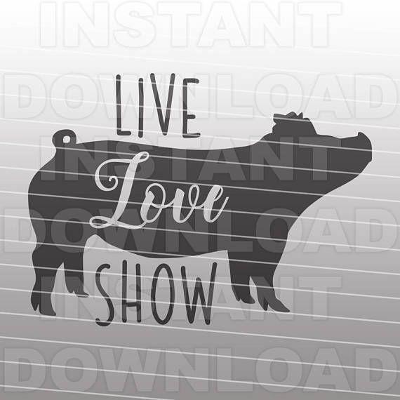 Download Live Love Show Pig SVG,Livestock svg,Farm Animal SVG File ...