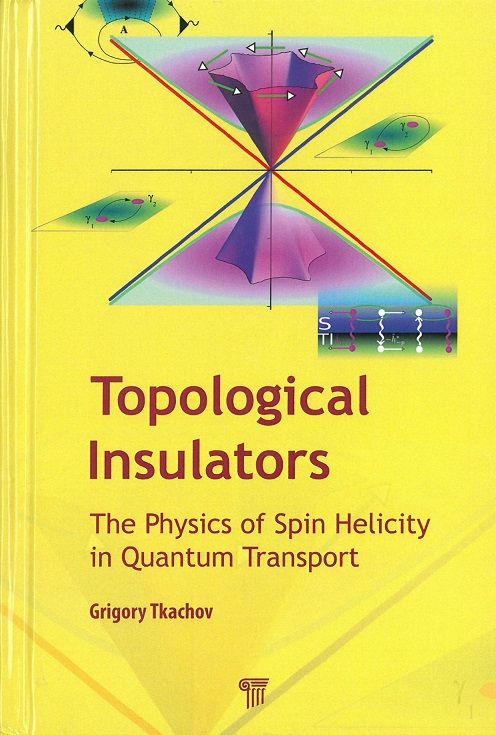 Topological insulators : the physics of spin helicity in quantum transport / Grigory Tkachov