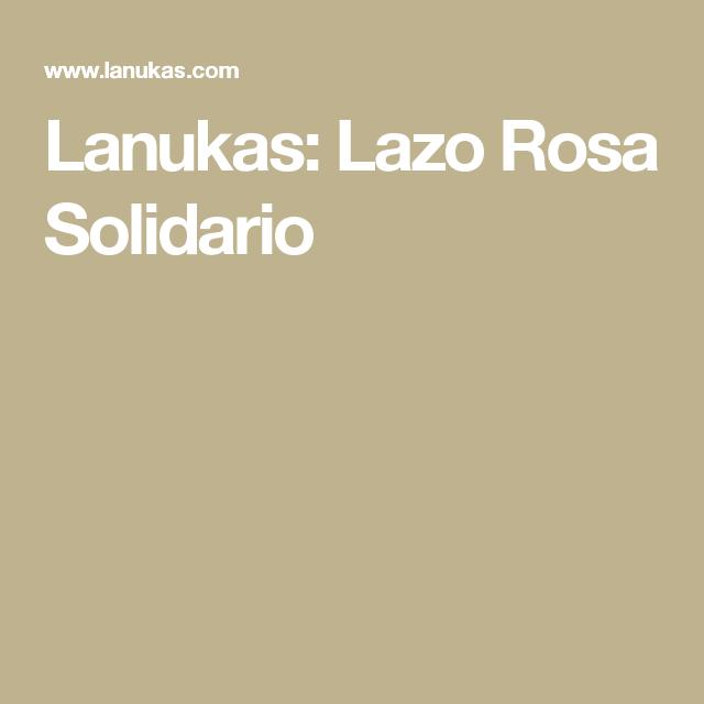Lanukas: Lazo Rosa Solidario | ganchillo | Pinterest | Rosas, Contra ...