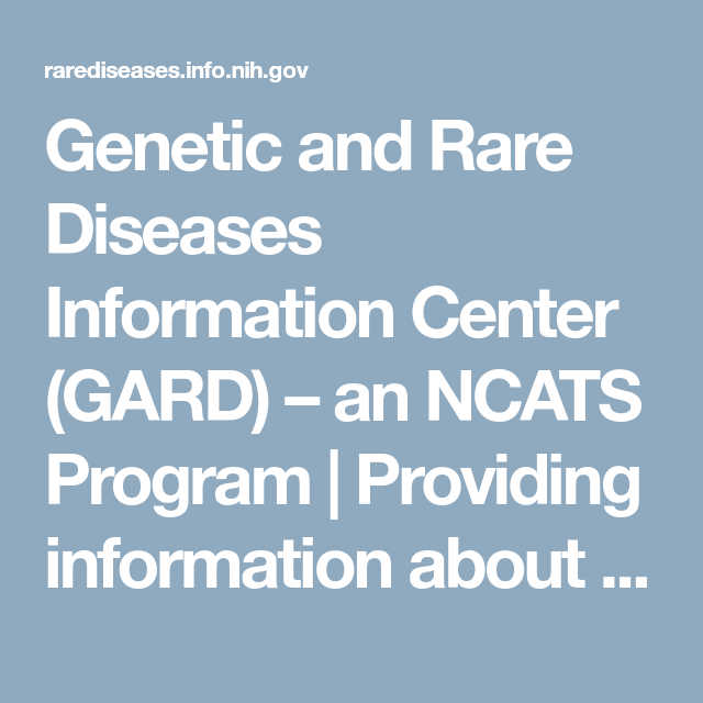 The Genetic Makeup Of An Organism Custom Genetic And Rare Diseases Information Center Gard  An Ncats 2018
