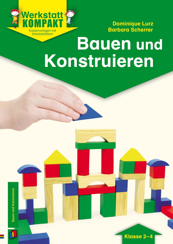 Werkstatt kompakt: Bauen und Konstruieren. Kopiervorlagen mit ...