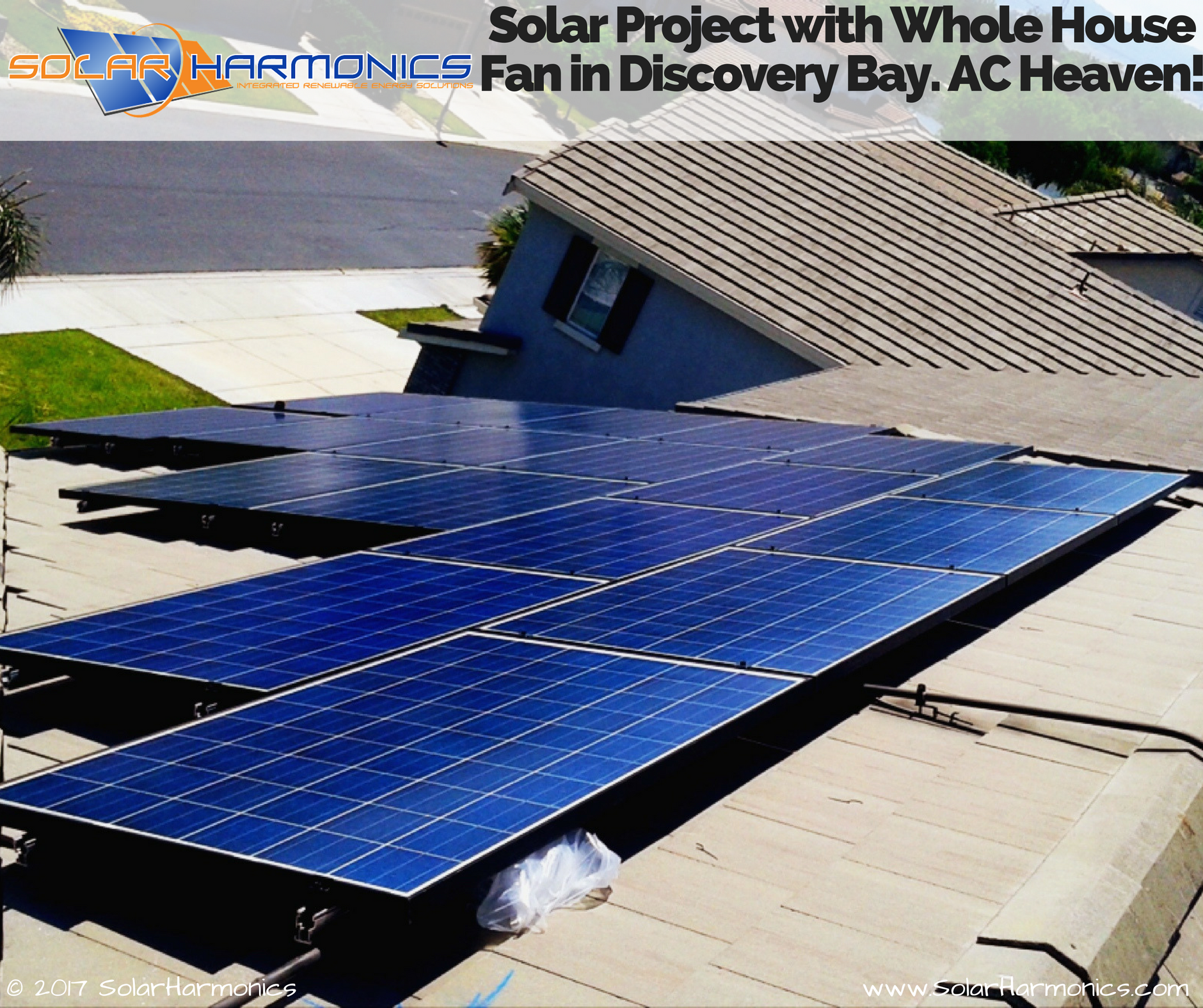 Solar Project With Whole House Fan In Discovery Bay Ac Heaven Installation Companies Panels Whole House Fan Solar Installation Solar Projects
