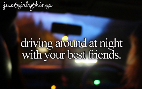 Driving Around At Night With Your Best Friends