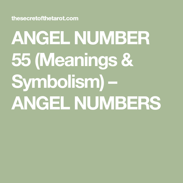 ANGEL NUMBER 55 (Meanings & Symbolism) – ANGEL NUMBERS | numerology