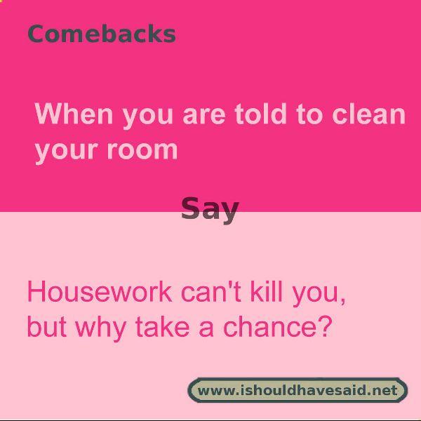 Good comebacks to your mom