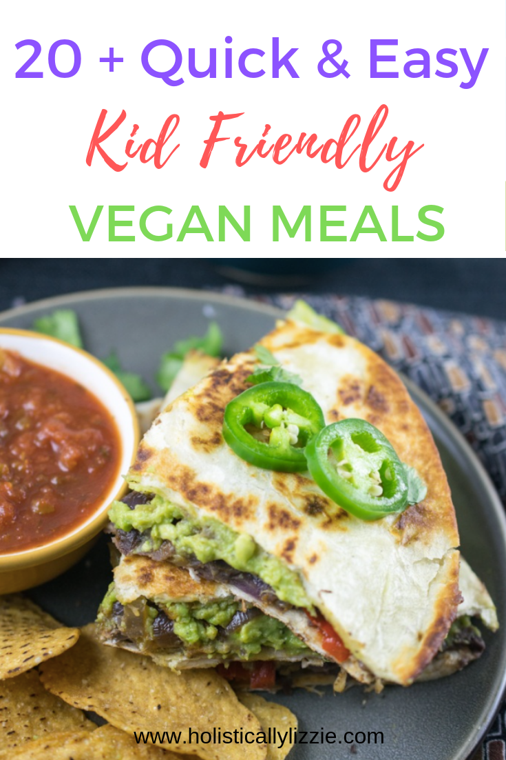 The Best Simple Healthy Kid Friendly Vegan Dinners Vegan