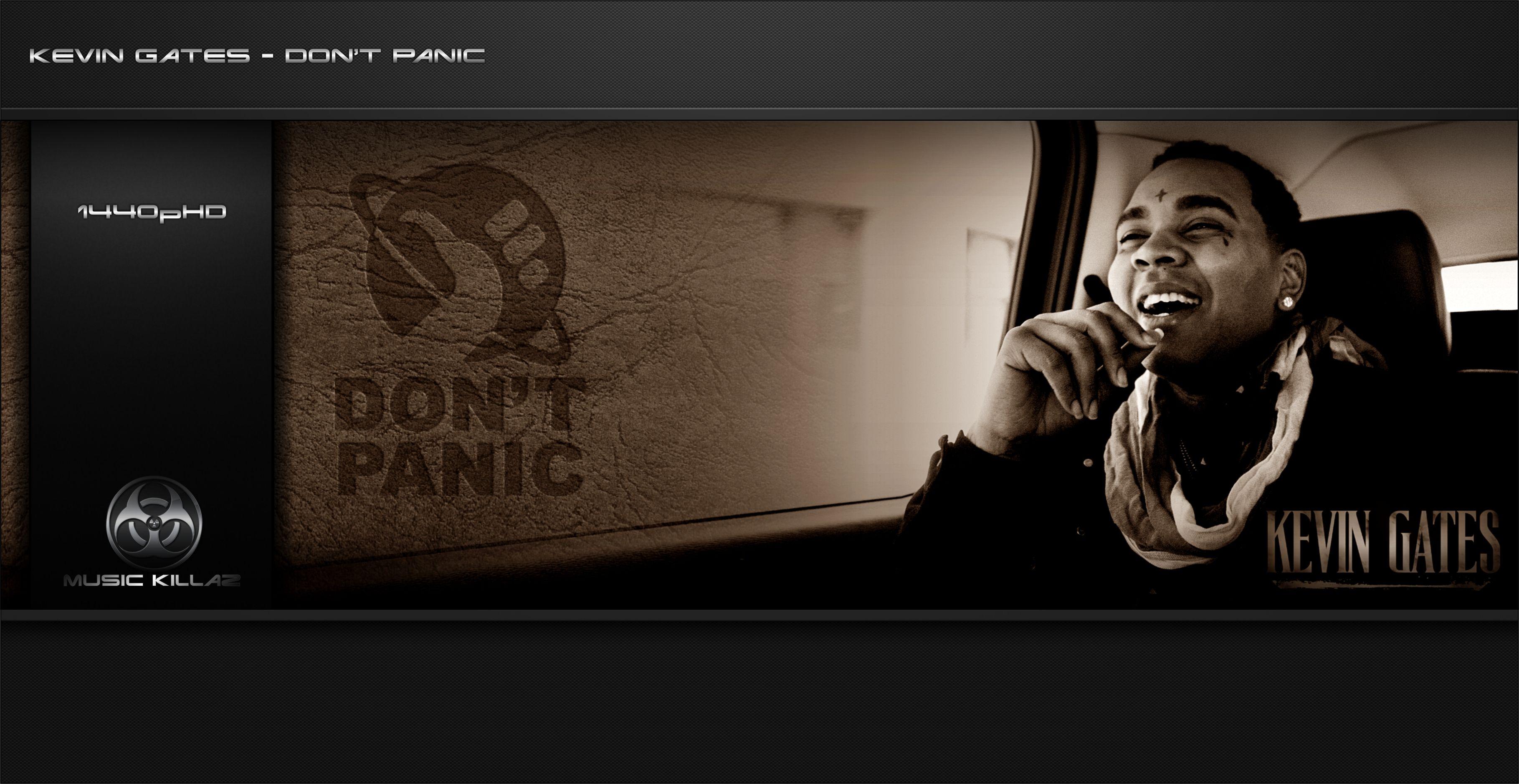 Kevin Gates - Don't Panic [Luca Brasi 2] @ MUSIC KILLAZ