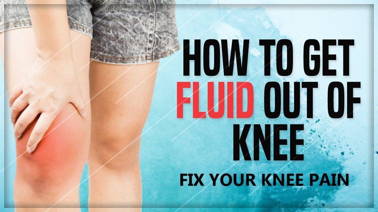 26b9570fd913266c35654b0f07d04809 - How To Get Rid Of Swelling And Fluid In Knee