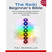 reikithe reiki beginner's bible the ultimate guide to