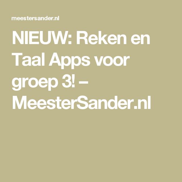 NIEUW: Reken en Taal Apps voor groep 3! – MeesterSander.nl