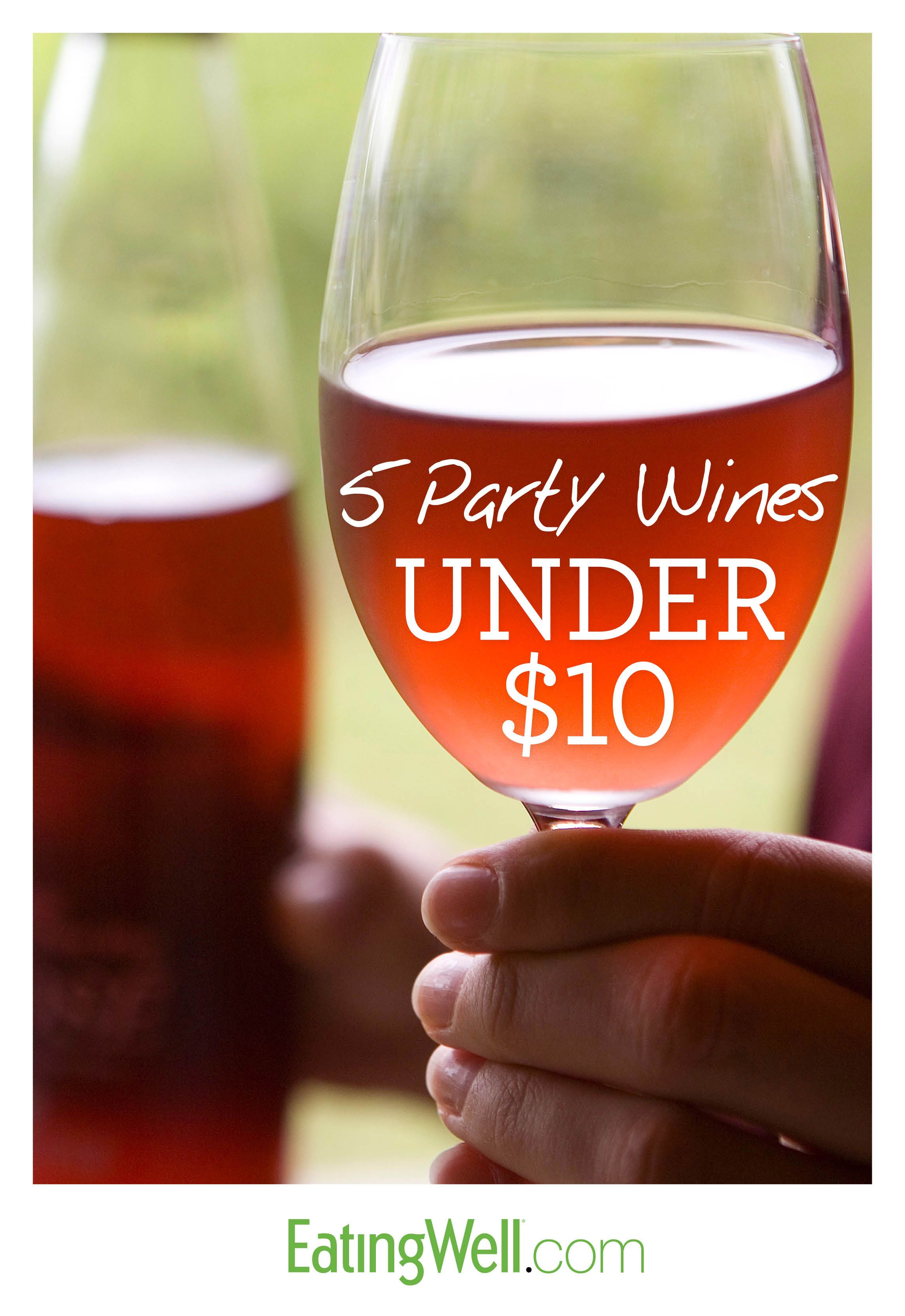 5 Party Wines For 10 Or Less Wine Parties Wine Preserver Wines