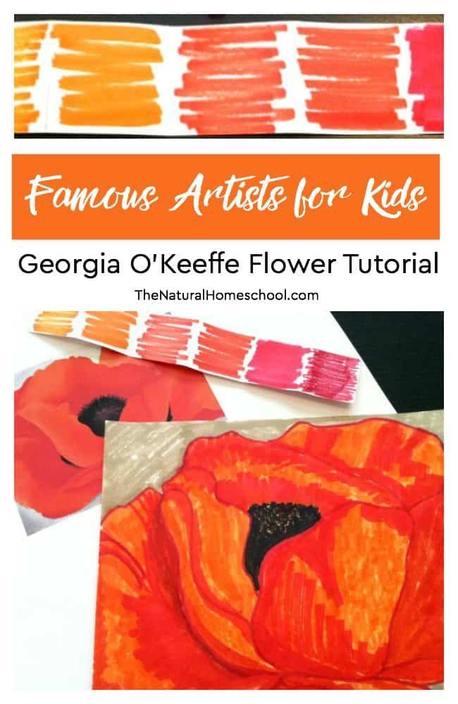 Photo of Famous Artists for Kids ~ Georgia O'Keeffe Flower Tutorial – The Natural Homeschool