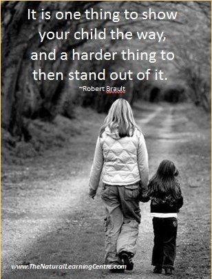 It's one thing to show your child the way, and a harder thing to then stand out of it!