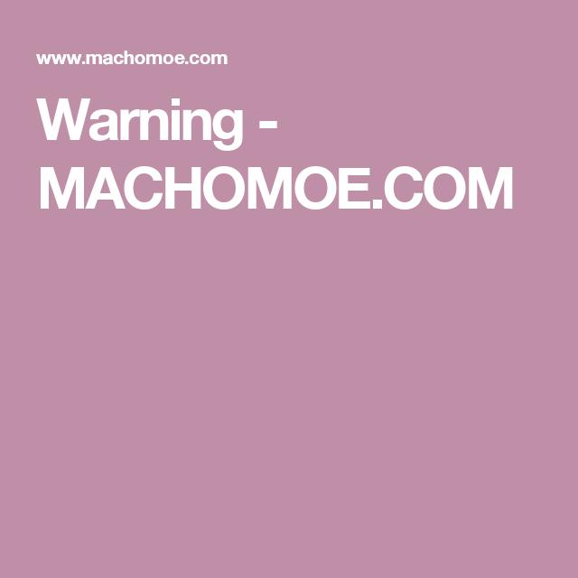 Warning Machomoe Com