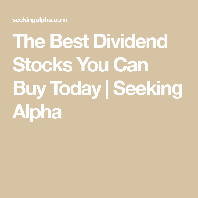 The Best Dividend Stocks You Can Buy Today Dividend Dividend