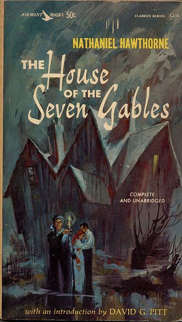 The House of the Seven Gables by Nathaniel Hathorne