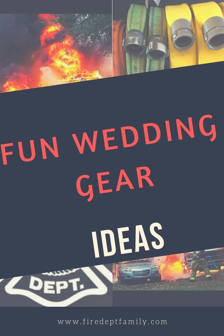 Firefighter Wedding Gear For Your Big Day Firefighter