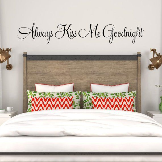 always kiss me goodnight wall decal master bedroom decal romantic