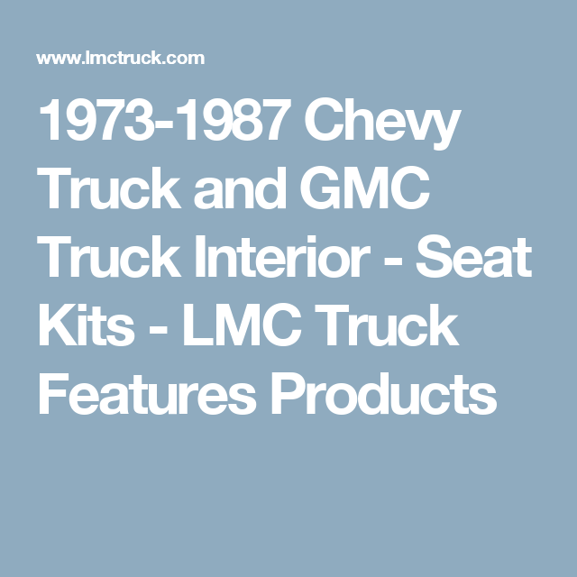1973-1987 Chevy Truck And GMC Truck Interior