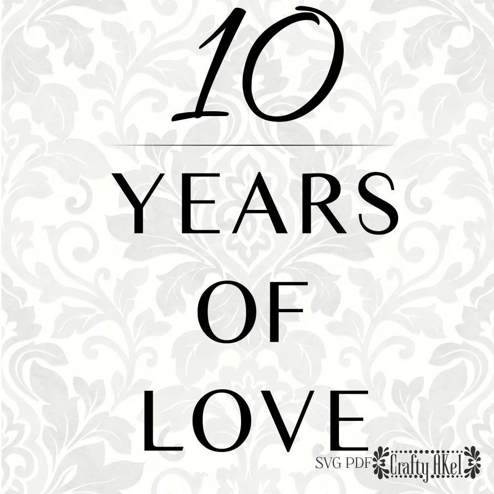 Download 10 Years of Love Anniversary svg 10th anniversary SVG ...