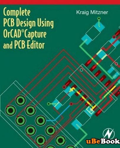 Complete Pcb Design Using Orcad Capture And Pcb Editor By Kraig Mitzner Pcb Design Printed Circuit Boards Circuit Board Design