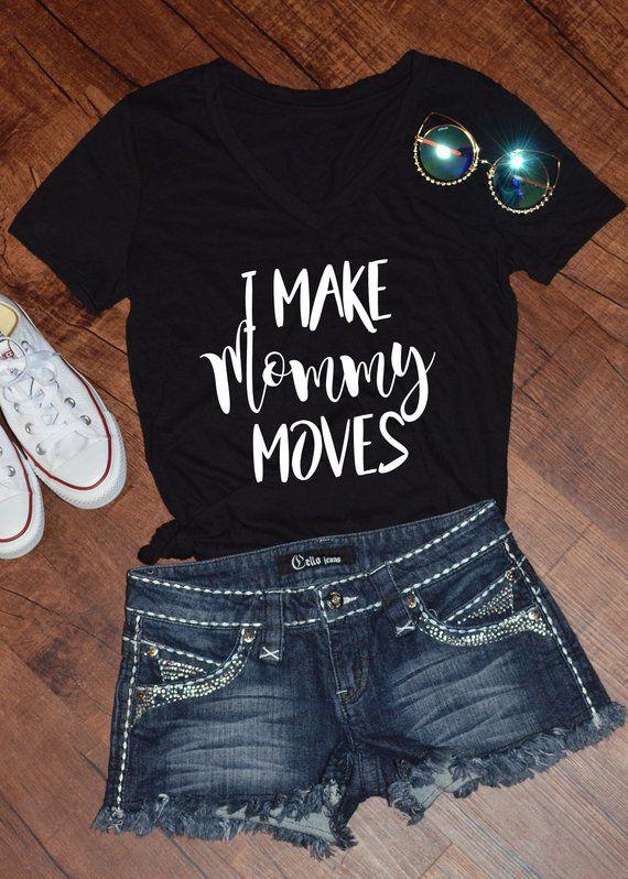 04534323 I Make Mommy Moves Shirt- Funny Shirts- Funny Graphic Tees- Cardi B- Rap  Shirts- Womens Shirts- Tops