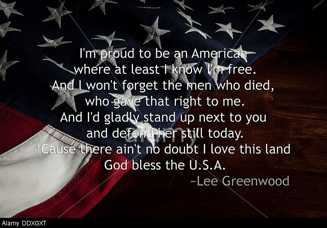 Stock Photo Proud To Be An American Lyrics From Lee Greenwood Song Over An American Flag Famous Quotes From Songs Lee Greenwood American Quotes