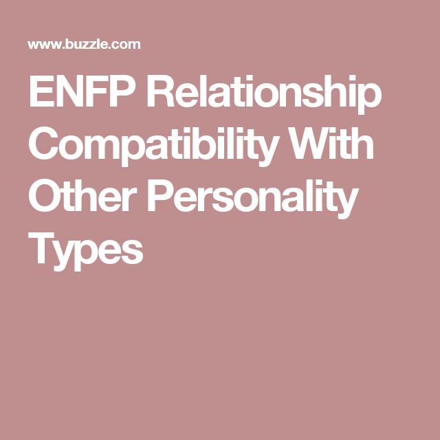 ENFP Relationship Compatibility With Other Personality Types | enfp