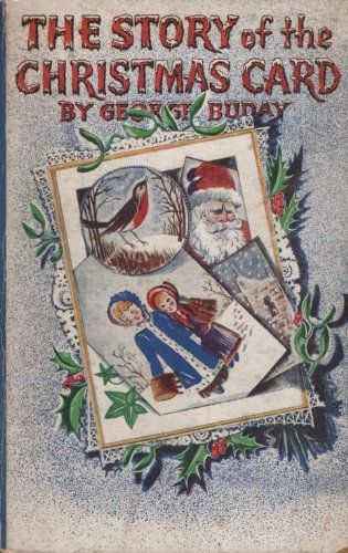 THE STORY OF THE CHRISTMAS CARD GEORGE BUDAY  Books