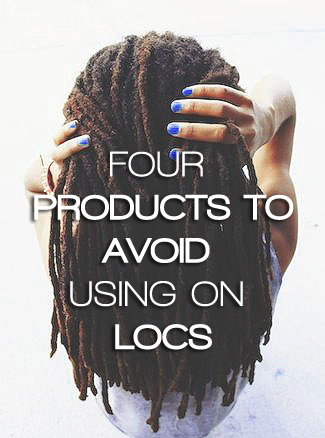 4 Products to Avoid Using On Locs