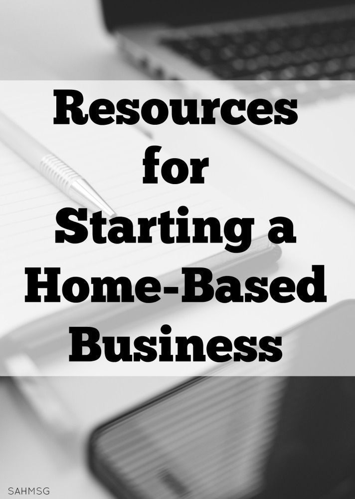 Resources and tips for starting a home-based business whether you ...
