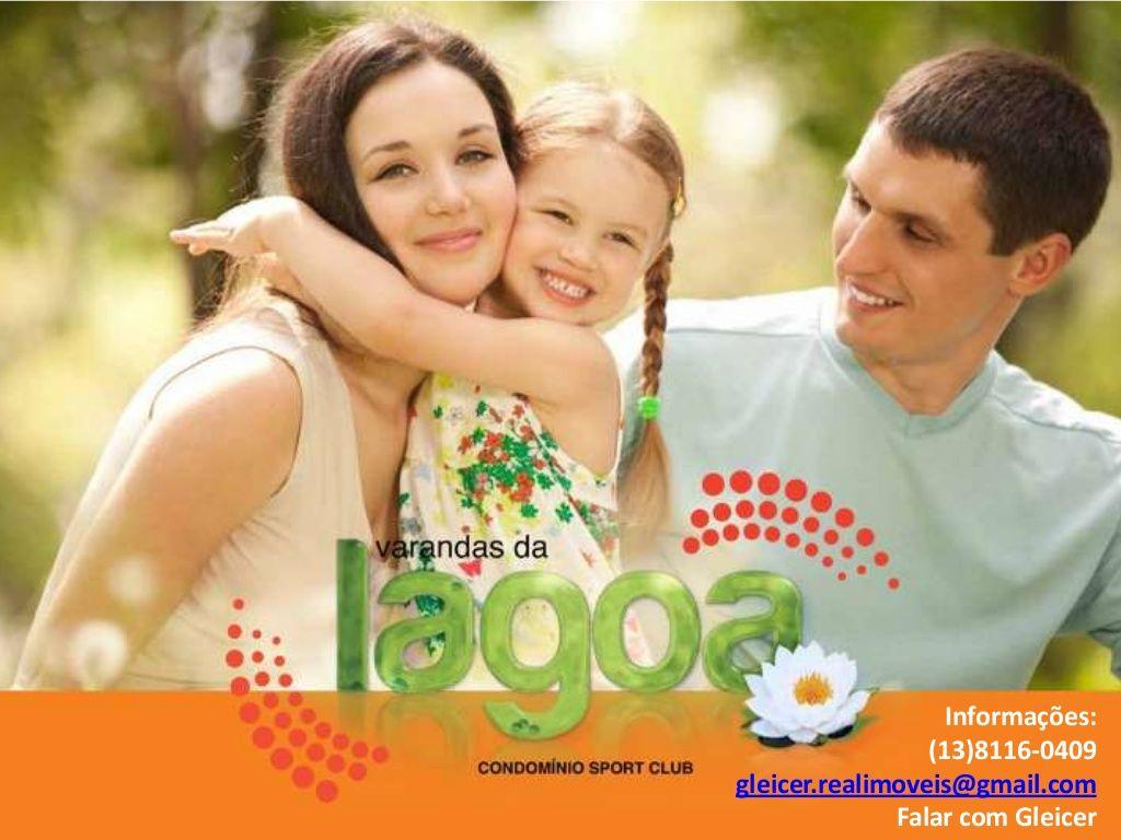 Conheça o novo empreendimento: Varandas da Lagoa  Maiores informações:  Falar com Gleicer  (13)8116-0409  gleicer.realimoveis@gmail.com  morenolitoral.blogspot.com.br