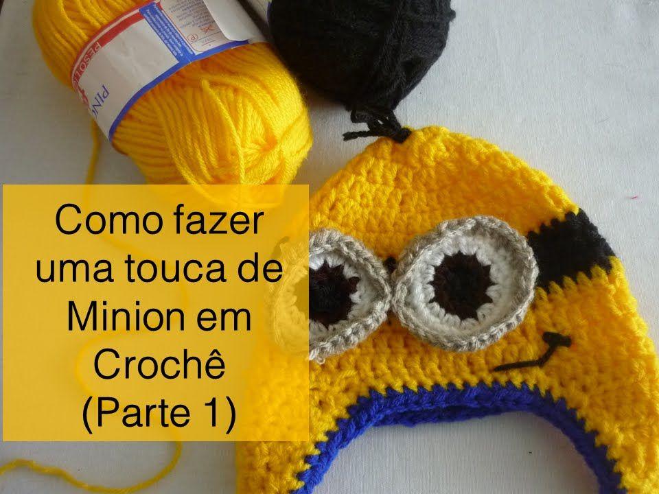 Como fazer uma Touca de Minion (Parte 1) | bebe | Pinterest