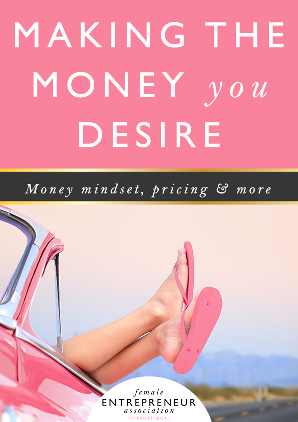 The Money Series: how to make the money you desire | Female Entrepreneur Association