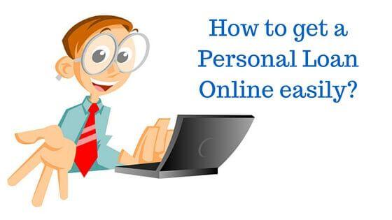 Online Loans How To Get A Personal Loan Online Easily Personal Loans Online Personal Loans Online Loans