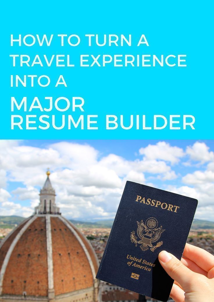 How to turn a travel experience into a major resume