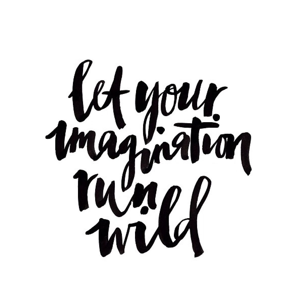 And to start your imagination and boost some inspiration in you we - Hand Lettered Quotes Other Inspirational Things A Slideshow Compilation Of 25 Inspirational And Motivational Quotes Intermingled With Lovely Things