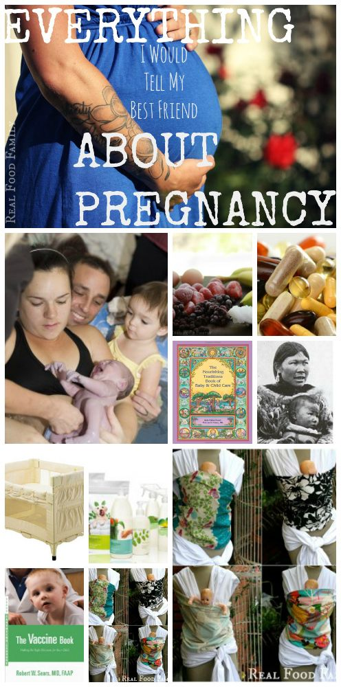 Everything You Need To Know About Pregnancy and Birth ~ Real Food Family #realfood #traditionalfood #educatedbirth #wapf