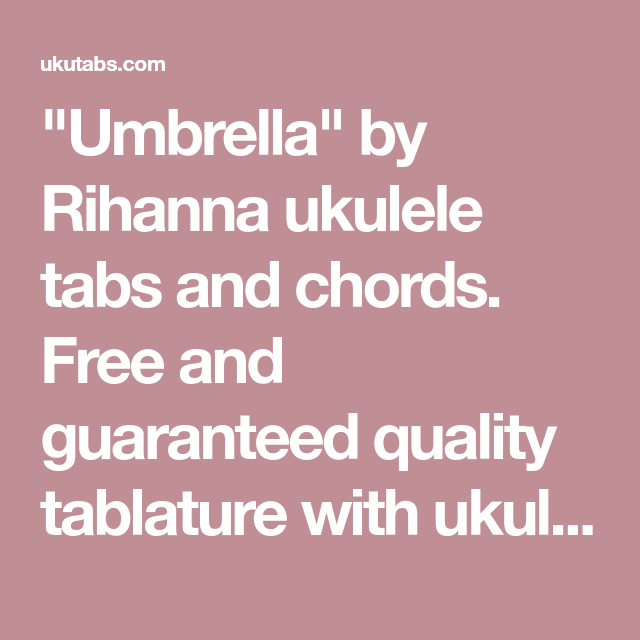 Umbrella By Rihanna Ukulele Tabs And Chords Free And Guaranteed