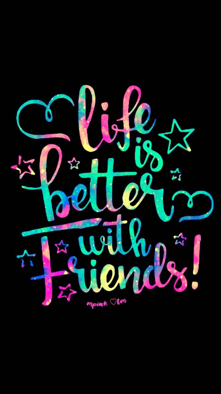 Life Is Better With Friends Galaxy Wallpaper Androidwallpaper Iphonewallpaper Wallpaper Galaxy Real Friendship Quotes Galaxy Quotes Best Friend Wallpaper